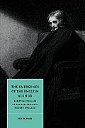 The Emergence of the English Author: Scripting the Life of the Poet in Early Modern England