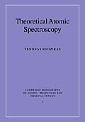 Cambridge Monographs on Atomic, Molecular, & Chemical Physics #07: Theoretical Atomic Spectroscopy
