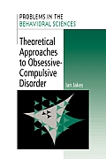 Problems in the Behavioural Sciences #14: Theoretical Approaches to Obsessive-Compulsive Disorder