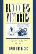Bloodless Victories: The Rise and Fall of the Open Shop in the Philadelphia Metal Trades, 1890 1940