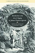 Introduction to the Art of Singing by Johann Friedrich Agricola (Cambridge Musical Texts and Monographs)