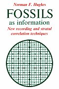 Fossils as Information: New Recording and Stratal Correlation Techniques