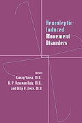 Neuroleptic-Induced Movement Disorders: A Comprehensive Survey