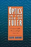 Optics in the Age of Euler: Conceptions of the Nature of Light, 1700 1795