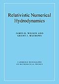 Relativistic Numerical Hydrodynamics Relativistic Numerical Hydrodynamics (Cambridge Monographs on Mathematical Physics)