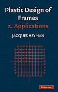 Plastic Design of Frames: Volume 2, Applications