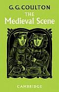The Medieval Scene: An Informal Introduction to the Middle Ages