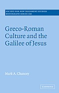 Society for New Testament Studies Monograph #134: Greco-Roman Culture and the Galilee of Jesus