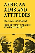 African Aims and Attitudes: Selected Documents