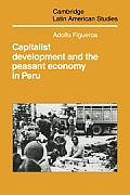 Capitalist Development and the Peasant Economy in Peru