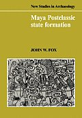 Maya Postclassic State Formation: Segmentary Lineage Migration in Advancing Frontiers