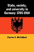State, Society, and University in Germany 1700-1914