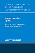Young People's Dyirbal: An Example of Language Death from Australia (Cambridge Studies in Linguistics)