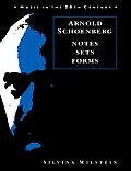 Arnold Schoenberg: Notes, Sets, Forms (Music in the Twentieth Century) Cover