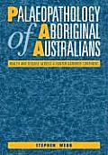 Palaeopathology of Aboriginal Australians: Health and Disease Across a Hunter-Gatherer Continent