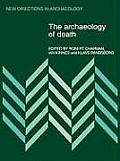 The Archaeology of Death (New Directions in Archaeology)