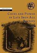 Coins and Power in Late Iron Age Britain (New Studies in Archaeology) Cover