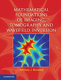 Mathematical Foundations of Imaging Tomography & Wavefield Inversion