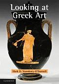 Looking at Greek Art by Mark D Stansbury ODonnell