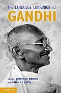 The Cambridge Companion to Gandhi. Edited by Judith Brown, Anthony Parel
