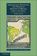 Immigration Ethnicity & National Identity In Brazil 1808 To The Present