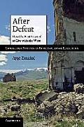 Cambridge Studies in International Relations #118: After Defeat: How the East Learned to Live with the West