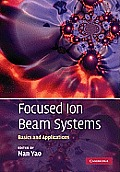 Focused Ion Beam Systems: Basics and Applications
