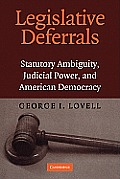 Legislative Deferrals: Statutory Ambiguity, Judicial Power, and American Democracy