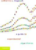 A Guide to Experimental Algorithmics
