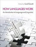 How Languages Work: an Introduction To Language and Linguistics (14 Edition)