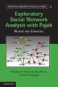 Structural Analysis in the Social Sciences #34: Exploratory Social Network Analysis with Pajek. Wouter de Nooy, Andrej Mrvar, Vladimir Batagelj