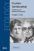 Human Senescence: Evolutionary and Biocultural Perspectives