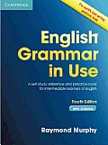 English Grammar in Use with Answers 4th Edition A Self Study Reference & Practice Book for Intermediate Students of English