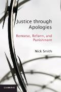 Justice Through Apologies: Remorse, Reform, and Punishment