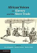 African Voices On Slavery & The Slave Trade: Volume 1, The Sources by Alice Bellagamba (edt)