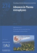 Advances in Plasma Astrophysics (Iau S274) (Proceedings of the International Astronomical Union Symposia)