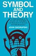 Symbol & Theory: A Philosophical Study of Theories of Religion in Social Anthropology