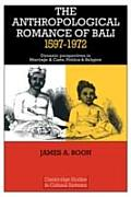 Anthropological Romance of Bali 1597-1972