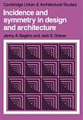 Incidence & Symmetry in Design & Architecture