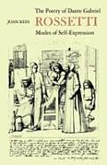 Poetry of Dante Gabriel Rossetti: Modes of Self Expression