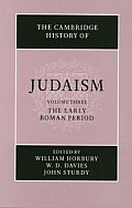 The Cambridge History of Judaism: Volume 3, The Early Roman Period John Sturdy, W. D. Davies, William Horbury