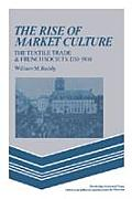 Rise of Market Culture: The Textile Trade & French Society, 1750-1900