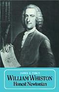 William Whiston: Honest Newtonian