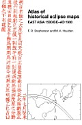 Atlas of Historical Eclipse Maps: East Asia 1500 BC Ad 1900