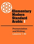 Elementary Modern Standard Arabic Volume 1 Pronunciation & Writing Lessons 1 30