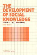 The Development of Social Knowledge: Morality and Convention