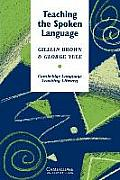 Teaching the Spoken Language: An Approach Based on the Analysis of Conversational English (Cambridge Language Teaching Library)