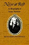 Never at Rest A Biography of Isaac Newton