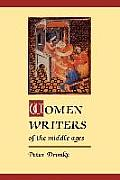 Women Writers of the Middle Ages A Critical Study of Texts from Perpetua Dagger 203 to Marguerite Porete Dagger 1310