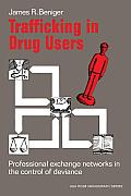 Trafficking in Drug Users: Professional Exchange Networks in the Control of Deviance